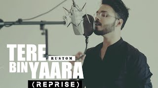 Tere Sang (Bin) Yaara | REPRISE | Anurag Mohn |  RUSTOM  | ARKO PRAVO  || Cover