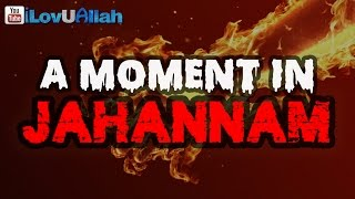 A Moment In Jahannam (Hell)| *Powerful Reminder*