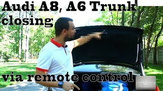Audi A8, A6 Trunk - Lid closing and opening from remote control and drivers door only with 1$
