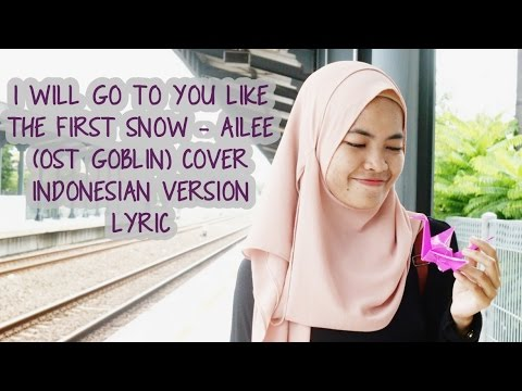 I Will Go To You Like The First Snow - Ailee (OST Goblin) Cover (Indonesian Version) Lyric