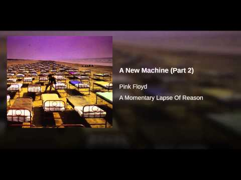 Pink Floyd - A new machine part two