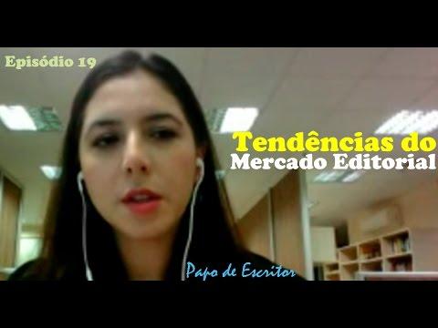Tendências do Mercado Editorial (Papo de Escritor