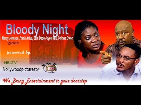 Bloody Night      -       2014  Nigeria Nollywood Movie