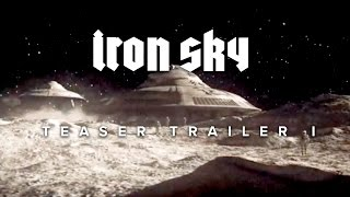 Iron Sky: Teaser 1 - The Moon Nazis Are Coming