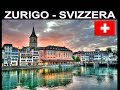 ZURIGO ( Svizzera) Siamo Su Un Altro Pianeta !!!