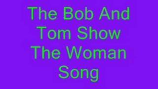 Watch Bob  Tom The Woman Song video