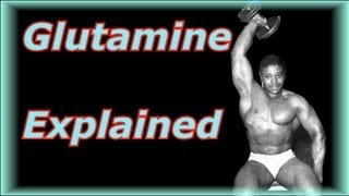 Glutamine Explained - Bodybuilding Tips To Get Big
