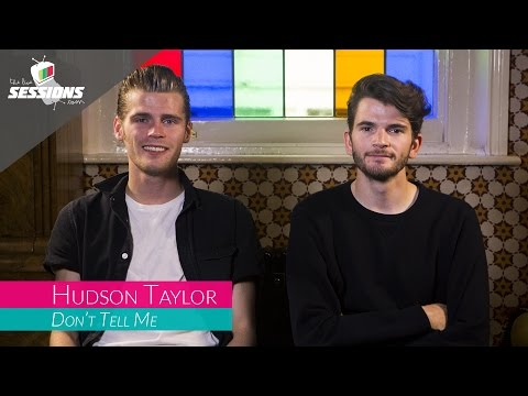 Hudson Taylor - Dont Tell Me
