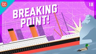 Reaching breaking point: Materials, Stresses, and Toughness: Crash Course Engineering #18