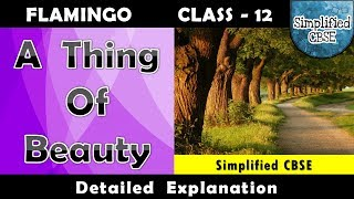 A Thing of Beauty | Class 12 - Flamingo | Line by Line Explanation