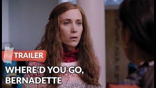 Whered You Go, Bernadette 2019 Trailer HD   Cate Blanchett   Kristen Wiig