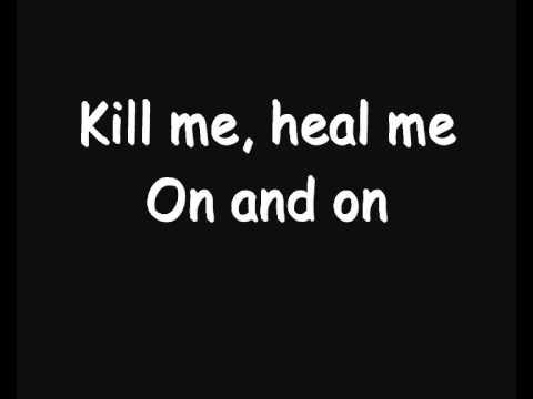 Skillet - Kill Me Heal Me