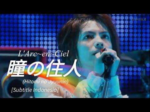 L'Arc~en~Ciel - 瞳の住人 (Hitomi No Jyuunin) | Subtitle Indonesia