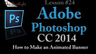 Photoshop - How To Create An Animated Banner
