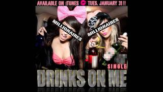Watch Millionaires Drinks On Me video