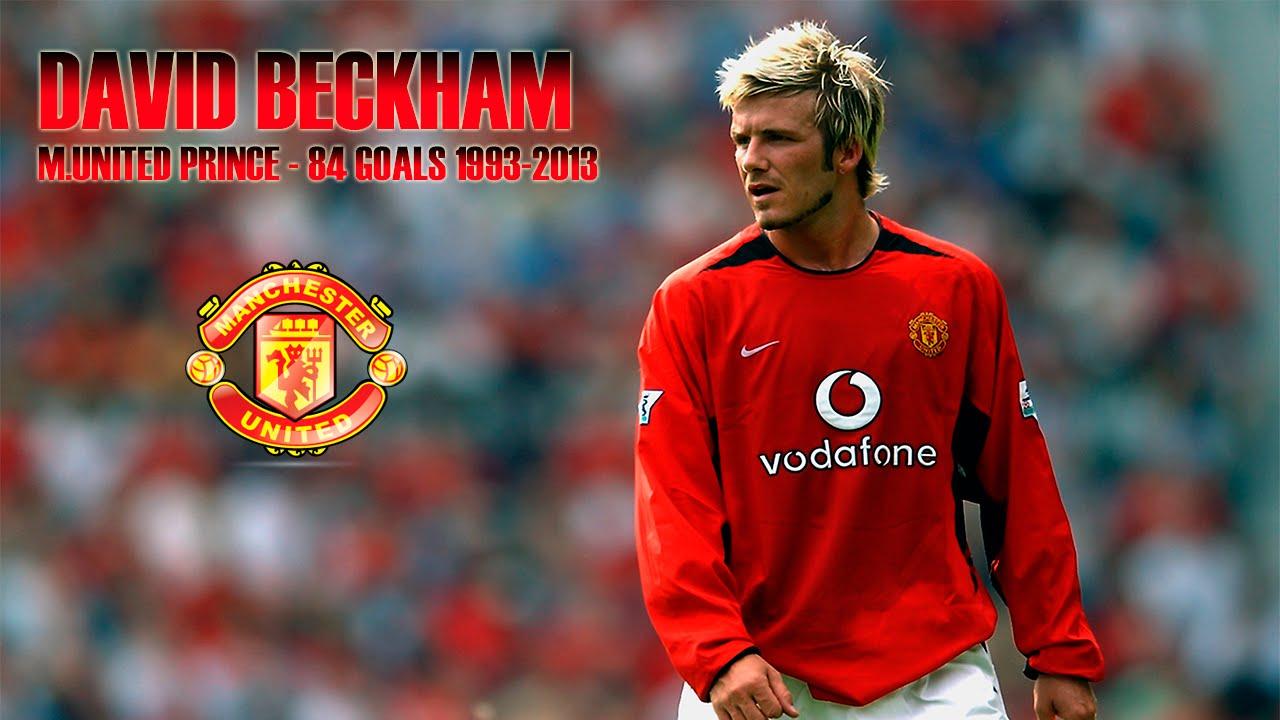 David beckham m united prince 84 goals 1993 2003 - Manchester united david beckham wallpaper ...