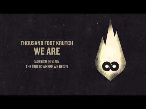 Thousand Foot Krutch - We Are