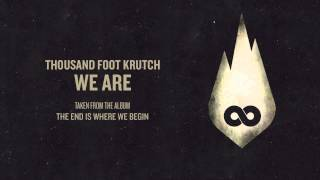 Thousand Foot Krutch: We Are (Official Audio)