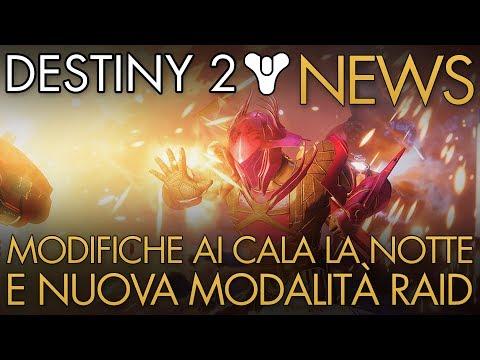 Destiny 2 | NEWS: Modifiche al CALA LA NOTTE / Nuova Modalità Per I RAID