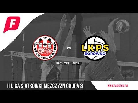 [NA ŻYWO] UKS Mickiewicz Kluczbork - LKPS Borowno, II Liga Siatkówki, Play-OFF 1 / 21.04.2018