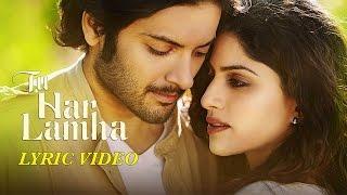 Tu Har Lamha - Khamoshiyan | Arijit Singh | New Full Song Lyric Video
