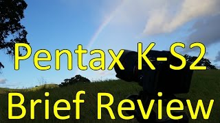Pentax K-S2 Brief Review