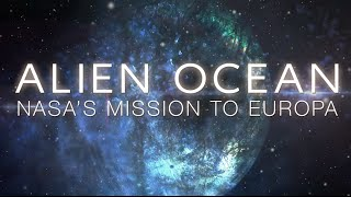 Alien Ocean: NASA's Mission to Europa