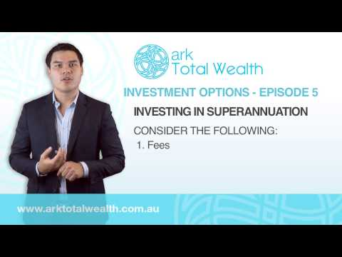 Investment Options: Investing in Superannuation