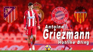 Antoine Griezmann - Hotline Bling - Crazy Skills And Goals - HD