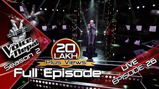The Voice of Nepal Season 2 - 2019 - Episode 26 (LIVE)