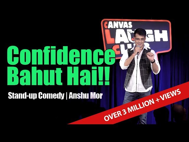 Confidence Bahut Hai  Standup Comedy by Anshu Mor