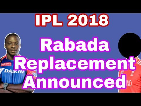 IPL 2018: Kagiso Rabada Replacement Announced / DD Team Announce Rabada Replacement /