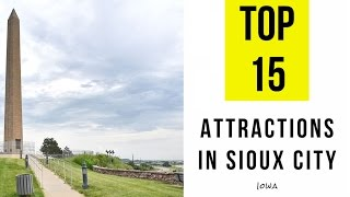Top 15. Tourist Attractions & Things to Do in Sioux City, Iowa