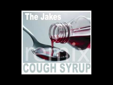 The Jakes - Cough Syrup (Remix)