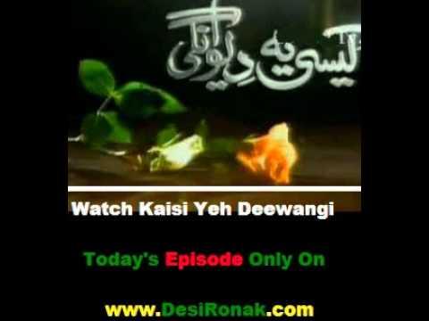 Kaisi Yeh Deewangi Episode 88 Part 23 - 26 July 2011