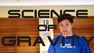 The Science of Gravity (the movie)