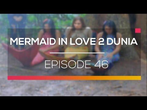 download lagu Mermaid In Love 2 Dunia  - Episode 46 gratis
