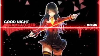 Nightcore - Good Night「 DREAMCATCHER 」