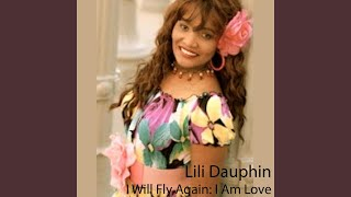 Watch Lili Dauphin I Will Fly Again video