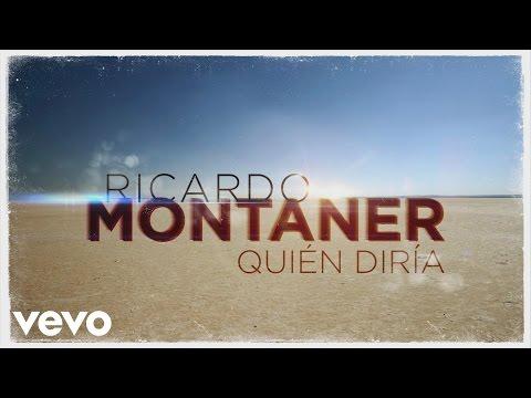 Ricardo Montaner  Quién Diría  Audio