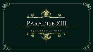 Walker of Myst - Paradise XIII