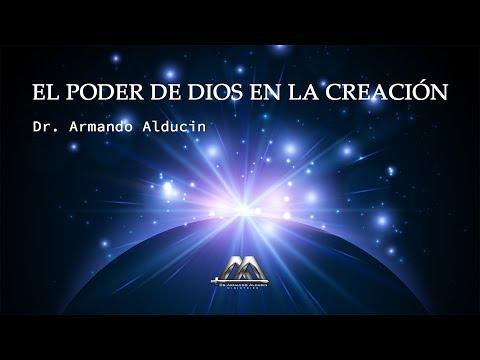 El Poder De Dios En La Creación - Dr. Armando Alducin