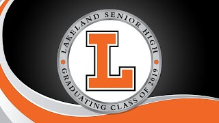 2019 Lakeland Senior High Graduation