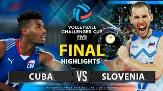 Cuba vs Slovenia | FINAL | Highlights | FIVB Men's Challenger Cup 2019