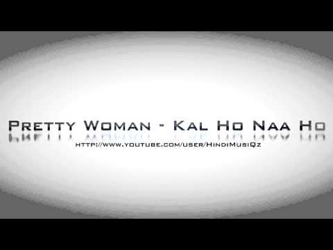 [Hindi] Pretty Woman - Kal Ho Naa Ho HD 720p