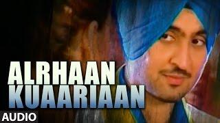 Diljit Dosanjh | Punjabi Songs | Alrhaan Kuaariaan | Smile | Audio Song | T-Series Apna Punjab