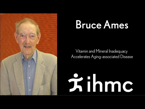 Bruce Ames: Vitamin & Mineral Inadequacy Accelerates Aging-associated Disease