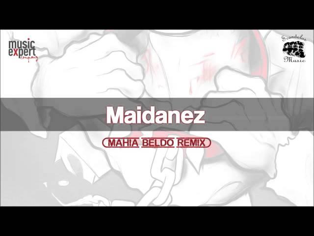 Maidanez - Mahia Beldo REMIX