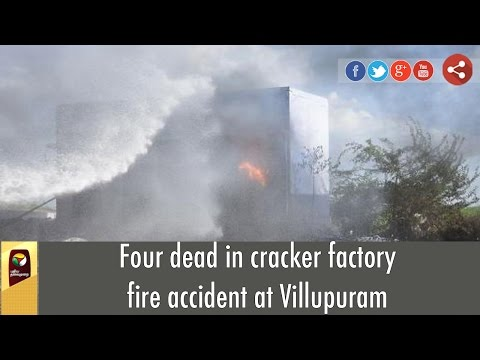 Breaking News: Four dead in cracker factory fire accident at Villupuram
