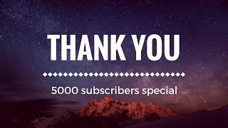 """Thank You"", 5000 subscribers special"